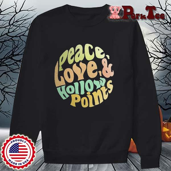 Peace Love And Hollow Points Vintage Shirt Sweater Porktee den