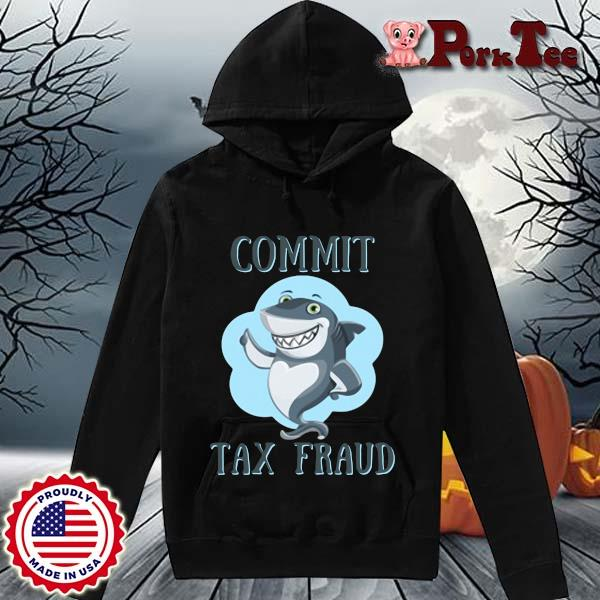 Shark commit tax fraud s Hoodie Porktee den