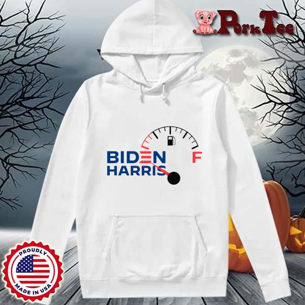 You Voted For Him So Don't Bitch About Gas Prices Biden Harris Shirt Hoodie Porktee trang