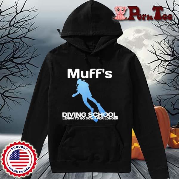 Muffs Diving School Quote Scuba Shirt Hoodie Porktee den