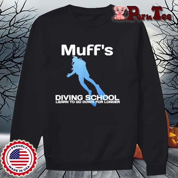 Muffs Diving School Quote Scuba Shirt Sweater Porktee den