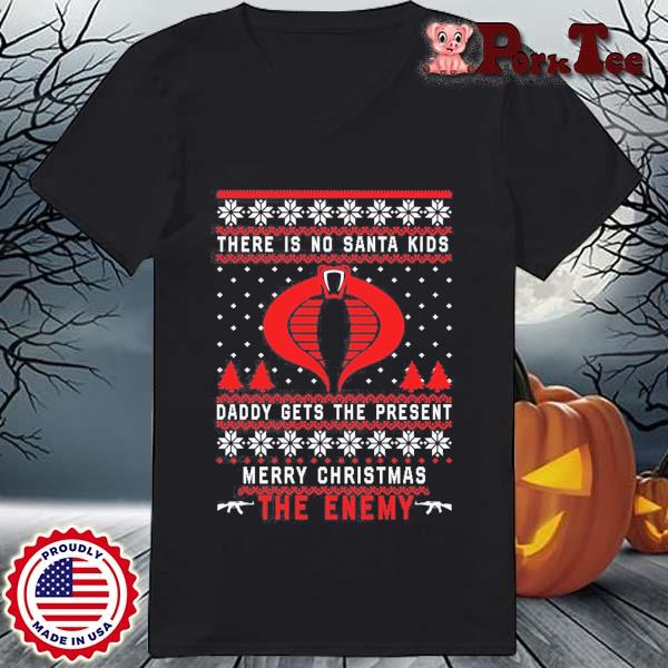 There is no Santa kids daddy gets the present merry Christmas the enemy sweats Ladies Porktee den