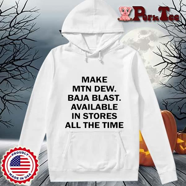 Make mtn dew baja blast available in stores all the time s Hoodie Porktee trang