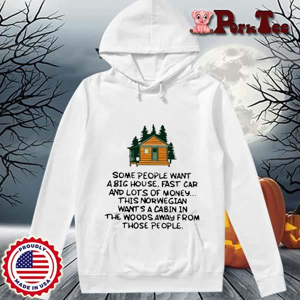 Some people want a big house fast car and lots of money s Hoodie Porktee trang