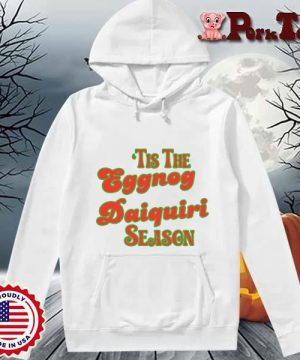 _Tis the eggnog daiquiri season s Hoodie Porktee trang