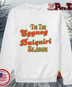 _Tis the eggnog daiquiri season s Sweater Porktee trang