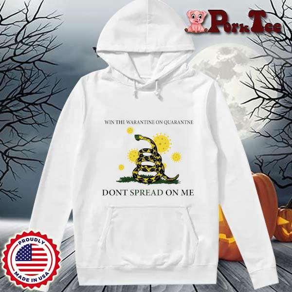 Win the quarantine on quarantine don_t spread on me s Hoodie Porktee trang