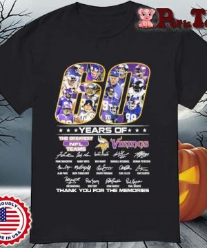 60 years of the greatest NFL teams Minnesota Vikings thank you for the memories signatures shirt