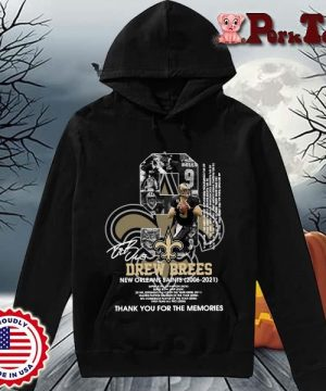 9 Drew Brees New Orleans Saints 2006-2021 thank you for the memories signatures s Hoodie Porktee den