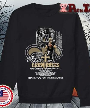 9 Drew Brees New Orleans Saints 2006-2021 thank you for the memories signatures s Sweater Porktee den
