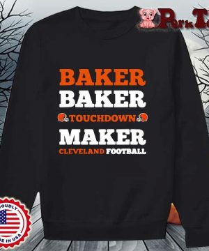 Baker baker touchdown maker Cleveland football s Sweater Porktee den