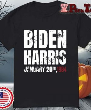 Biden Harris january 20th 1984 shirt