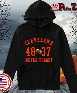 Cleveland Browns 48 37 never forget s Hoodie Porktee den
