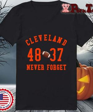 Cleveland Browns 48 37 never forget s Ladies Porktee den