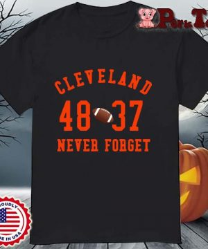 Cleveland Browns 48 37 never forget shirt