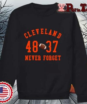 Cleveland Browns 48 37 never forget s Sweater Porktee den