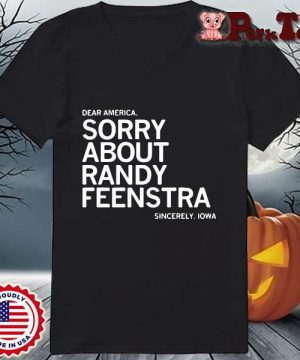 Dear America sorry about randy feenstra sincerely Lowa s Ladies Porktee den