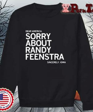 Dear America sorry about randy feenstra sincerely Lowa s Sweater Porktee den