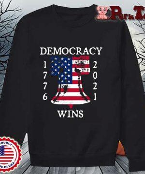 Democracy Wins 1776-2021 Liberty Bell American Flag Shirt Sweater Porktee den
