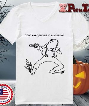 Frog Don't Ever Put Me In A Situation T-Shirt Ladies Porktee trang