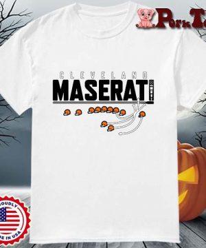 Funny Cleveland maserati shirt
