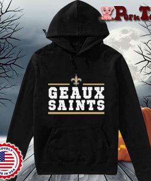 Geaux New Orleans Saints Shirt Hoodie Porktee den