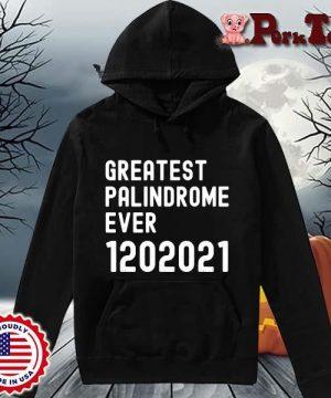Greatest palindrome ever 1202021 s Hoodie Porktee den