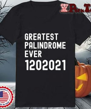 Greatest palindrome ever 1202021 s Ladies Porktee den