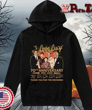 I Love Lucy 70th anniversary 1951-2021 thank you for the memories signatures s Hoodie Porktee den