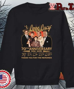 I Love Lucy 70th anniversary 1951-2021 thank you for the memories signatures s Sweater Porktee den