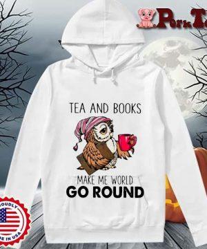 Owl tea and books make me world go round s Hoodie Porktee trang