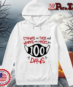 Staying on task and wearing our masks for 100 days s Hoodie Porktee trang