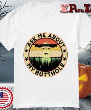 UFO ask Me about my butthole vintage sunset shirt